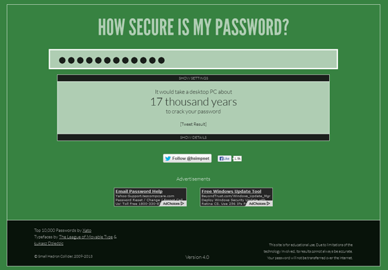 Find out instantly how unsecure your password is with this website.